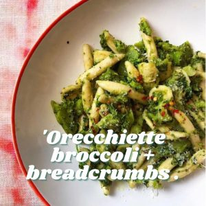 Orecchiette with broccoli and breadcrumbs - Tiny Italian virtual Italian cook alongs this summer