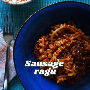 Sausage ragu - Tiny Italian virtual Italian cook alongs this summer