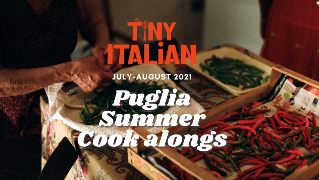 VIRTUAL cook alongs' LIVE from PUGLIA this summer - Tiny Italian