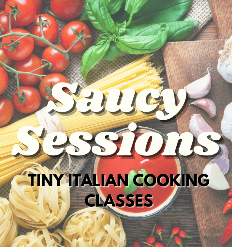 Tiny Italian Saucy Sessions one off Cooking classes